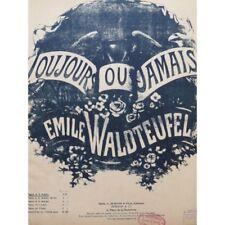 WALDTEUFEL Émile Toujours ou jamais Piano partition sheet music score
