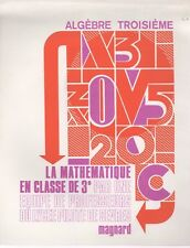 LA MATHEMATIQUE EN CLASSE DE 3e, ALGEBRE, LYCEE PILOTE DE SEVRES, MAGNARD