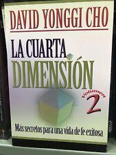 La Cuarta Dimension Vol. 2 : More Secrets for a Life of Success by David Yonggi…