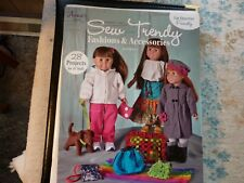 """Sew Trendy  Fashions & Accessories"" Book For 18"" Dolls-28 Projects-2013-Perfect"