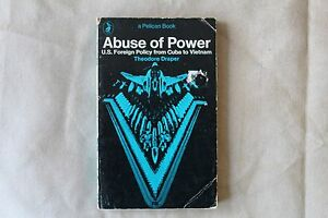 Abuse Of Power Theodore Draper  - Pelican Books - U.S. Foreign Policy