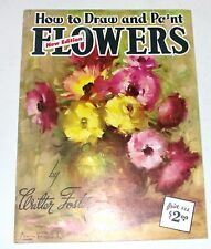 How to Draw & Paint Flowers Walter T. Foster Paint Instruction Book 7