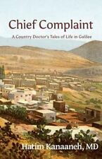 Chief Complaint: A Country Doctor's Tales of Life in Galilee