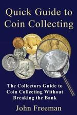 Quick Guide to Coin Collecting~Enjoy the Hobby Without Breaking the Bank~NEW