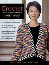 Crochet Your Way (Taunton Books & Videos for Enthusiasts), Gloria Tracy, Susan L