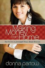 Making Money from Home: How to Run a Successful Home-Based Business-ExLibrary