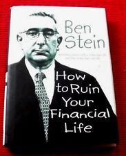 HOW TO RUIN YOUR FINANCIAL LIFE ~  Ben Stein ~ HARDCOVER D/J