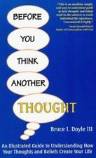 Before You Think Another Thought: An Illustrated Guide to Understanding How Your