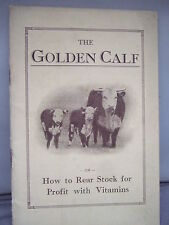 The Golden Calf - How to Rear Stock for Profit with Vitamins by J H Brantom