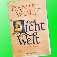 DANIEL WOLF | DAS LICHT DER WELT | Historischer Roman (Buch)