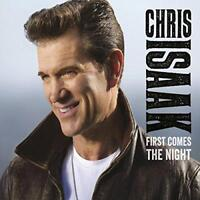 Chris Isaak - First Comes The Night (NEW CD)