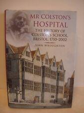 Mr Colston's Hospital - The History of Colston's School Bristol 1710-2002