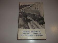 UN SIECLE DE MATERIEL ET TRACTION SUR KLE RESEAU D' ORLEANS - 1840 - 1938 -