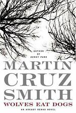 Martin Cruz Smith / Wolves Eat Dogs A Novel Signed First Edition 2004  #120111