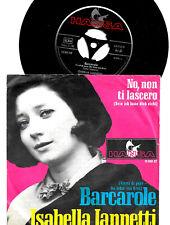 """ISABELLA IANNETTI. NO NON TI LASCIERO / BARCAROLE. 45 RPM 7"""" HANSA GERMANY"""