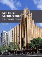 Art Deco Architecture The Interwar Period by Mike Hope 9781785005992   Brand New