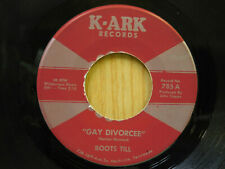 Boots Till country 45 Gay Divorcss bw A Girl When She's Down K-Ark