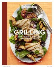 Good Housekeeping Grilling : Mouthwatering Recipes for Unbeatable Barbeque...