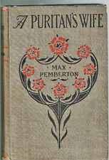 1901 Max Pemberton  A PURITAN'S WIFE  Inter. Assoc. of Newspapers & Authors c.