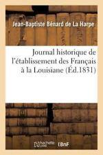 Journal Historique de l'Etablissement des Francais a la Louisiane by Benard...