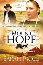 The Amish Classics: Mount Hope: An Amish Retelling of Jane Austen's Mansfield Pa