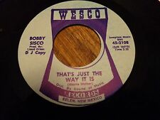 RARE  ROCKABILLY 45 BOBBY SISCO....THAT'S JUST THE WAY IT IS....WESCO 2108...M-