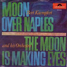 7inch BERT KAEMPFERT moon over naples GERMAN EX