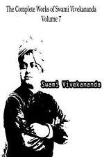 The Complete Works of Swami Vivekananda Volume 7 by Swami Vivekananda (2012,...