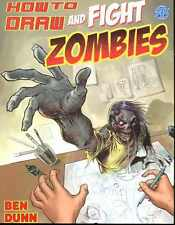HOW TO DRAW & FIGHT ZOMBIES VOL #1 TPB SC Ben Dunn Comics Art & Reference