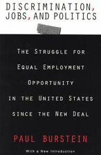 Discrimination, Jobs, and Politics: The Struggle for Equal Employment Opportunit