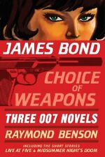 James Bond: Choice of Weapons: Three 007 Novels: The Facts of Death; Zero Min…
