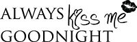 Always Kiss Me Goodnight Lips Cute vinyl wall decal quote sticker Inspirational