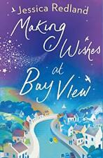 Jessica Redland - Making Wishes at Bay View *NEW* + FREE P&P