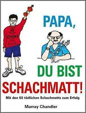 Papa Du Bist Schachmatt! by Chandler, Murray, New Book, Free & Fast Delivery, (H