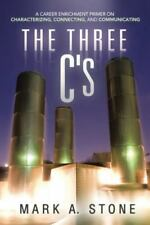 The Three C's: A Career Enrichment Primer on Characterizing, Connecting, and Com