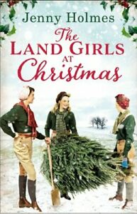 The Land Girls at Christmas (Land Girls 1) by Holmes, Jenny Book The Cheap Fast