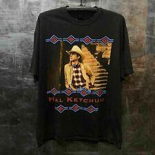 Hal Ketchum T-shirt Size S-3XL