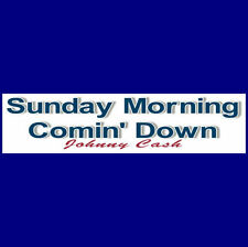 SUNDAY MORNING COMING DOWN  Bumper Sticker  Remember Johnny Cash BUY 2 ONE FREE