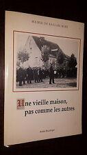 UNE VIEILLE MAISON, PAS COMME LES AUTRES - A. Boulanger 1991 - Ballan-Miré