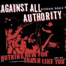 Nothing New For Trash Like You, Against All Authority, New Import