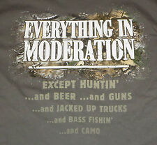 Everything In Moderation Except Hunting Beer Guns Trucks Fishing T-Shirt Large