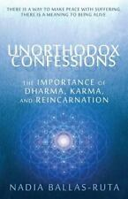 Unorthodox Confessions: The Importance of Dharma, Karma, and Reincarnation