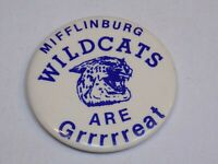 Mifflinburg Wildcats are Grrrrreat Pin Vintage Button Pinback Area High School