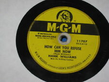 """78rpm 1950 HANK WILLIAMS """"A HOUSE OF GOLD""""""""HOW CAN YOU REFUSE HIM NOW"""