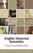 ENGLISH HISTORICAL SEMANTICS - KAY, CHRISTIAN/ ALLAN, KATHRYN - NEW PAPERBACK BO