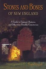 Stones and Bones of New England: A Guide to  Unusual, Historic, and Otherwise No