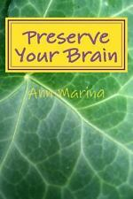 Preserve Your Brain : Tools for Growing Mental Fitness, Paperback by Marina, ...