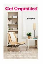 Get Organized : Smart Solutions on How to Declutter and Stay Organized,...