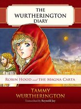 Robin Hood and the Magna Carta Signed Illustrated  Book:The Wurtherington Diary
