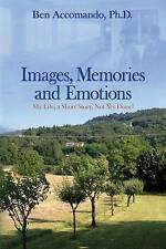 NEW Images, Memories, and Emotions: My Life, a Short Story, Not Yet Done!